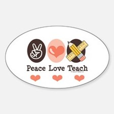 Peace Love Teach Teacher Oval Decal