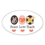 Peace Love Teach Teacher Oval Sticker