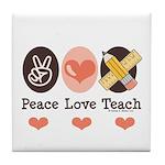 Peace Love Teach Teacher Tile Coaster