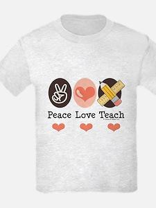 Peace Love Teach Teacher T-Shirt