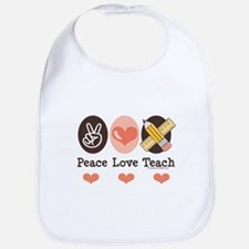Peace Love Teach Teacher Bib