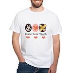 Peace Love Teach Teacher White T-Shirt