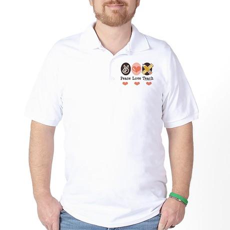 Peace Love Teach Teacher Golf Shirt