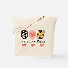 Peace Love Teach Teacher Tote Bag