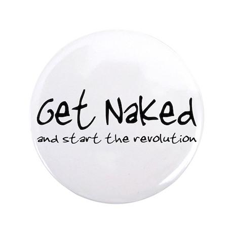 "Get Naked, Start Revolution 3.5"" Button"