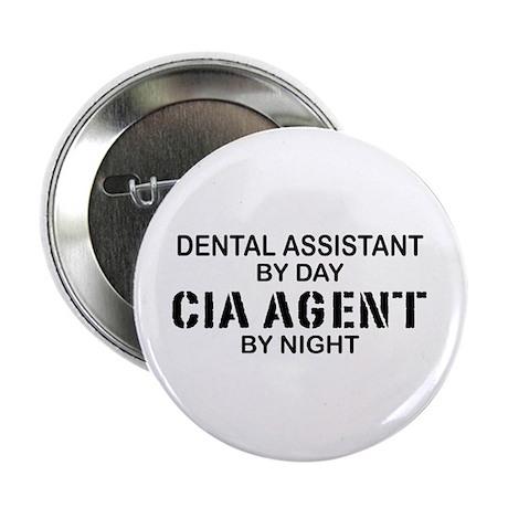 """Dental Asst CIA Agent 2.25"""" Button"""