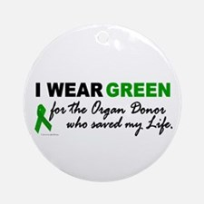I Wear Green (Saved My Life) Ornament (Round)