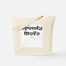 Speedy Mofo Tote Bag