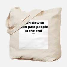 Pass at the end Tote Bag