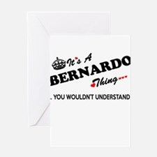 BERNARDO thing, you wouldn't unders Greeting Cards