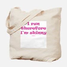 Therefore I'm skinny PINK Tote Bag