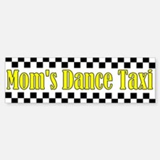Mom's Dance Taxi Bumper Bumper Bumper Sticker