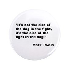 """Mark Twain Dog Size Quote 3.5"""" Button"""