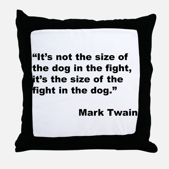 Mark Twain Dog Size Quote Throw Pillow