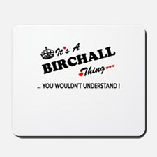 BIRCHALL thing, you wouldn't understand Mousepad