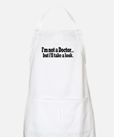 Not a Doctor Take a Look BBQ Apron