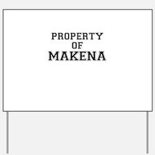 Property of MAKENA Yard Sign