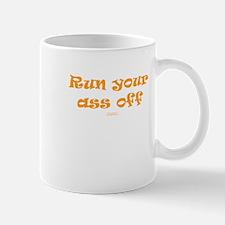Run your ass off ORNG Mug