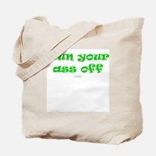 Run your ass off GREEN Tote Bag