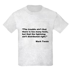 Mark Twain Quote on Fools T-Shirt