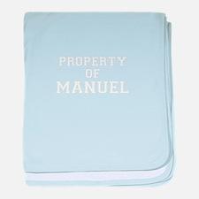 Property of MANUEL baby blanket
