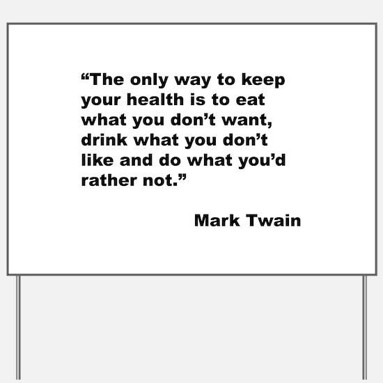 Mark Twain Quote on Health Yard Sign