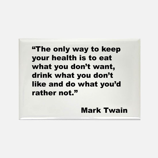 Mark Twain Quote on Health Rectangle Magnet