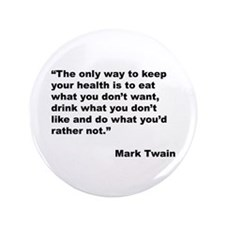 """Mark Twain Quote on Health 3.5"""" Button"""