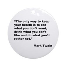 Mark Twain Quote on Health Ornament (Round)