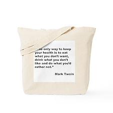 Mark Twain Quote on Health Tote Bag
