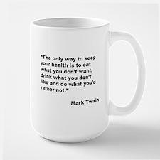 Mark Twain Quote on Health Large Mug