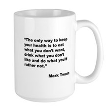 Mark Twain Quote on Health Mug