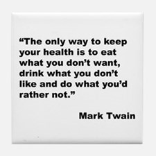 Mark Twain Quote on Health Tile Coaster