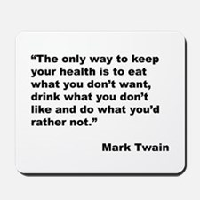 Mark Twain Quote on Health Mousepad