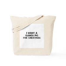 I want a Guinea Pig for Chris Tote Bag