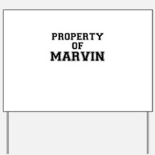 Property of MARVIN Yard Sign