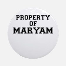 Property of MARYAM Round Ornament
