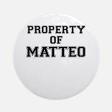 Property of MATTEO Round Ornament