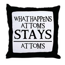 STAY'S AT TOM'S Throw Pillow