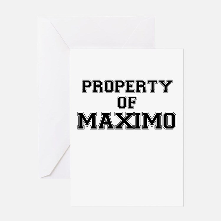 Property of MAXIMO Greeting Cards