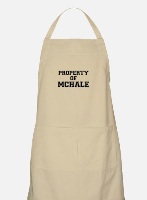 Property of MCHALE Apron