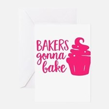 BAKERS GONNA BAKE Greeting Cards