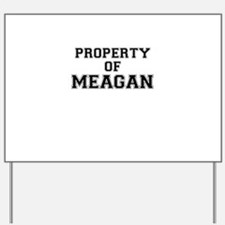 Property of MEAGAN Yard Sign