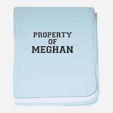 Property of MEGHAN baby blanket