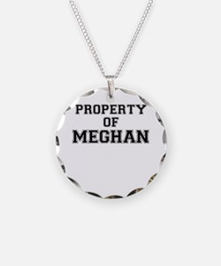 Property of MEGHAN Necklace