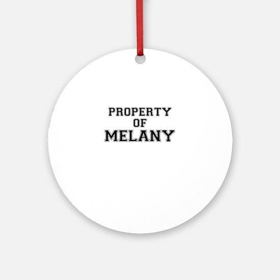 Property of MELANY Round Ornament
