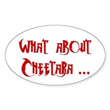 What About Cheetara Oval Decal