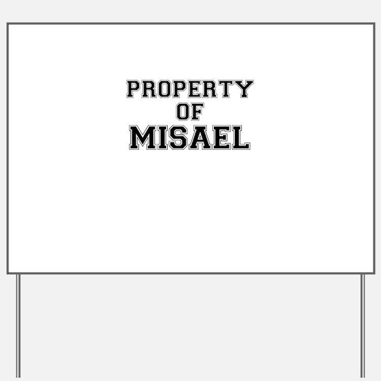 Property of MISAEL Yard Sign