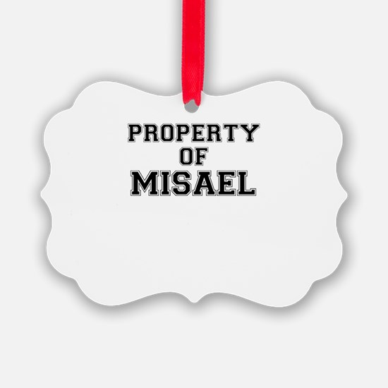 Property of MISAEL Ornament