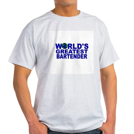 World's Greatest Bartender Light T-Shirt